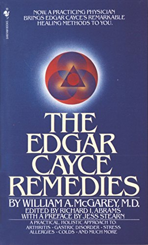 9780553274271: The Edgar Cayce Remedies: A Practical, Holistic Approach to Arthritis, Gastric Disorder, Stress, Allergies, Colds, and Much More