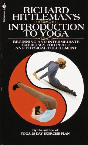 9780553274288: Richard Hittleman's Introduction to Yoga: Beginning And Intermediate Exercises For Peace And Physical Fulfillment