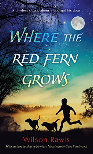 9780553274295: Where the Red Fern Grows: The Story of Two Dogs and a Boy (A Bantam starfire book)