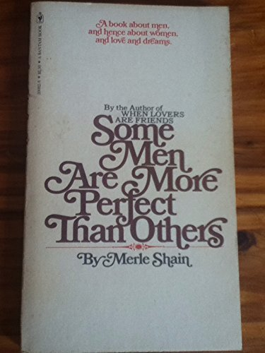 9780553274523: Some Men Are More Perfect Than Others: A Book About Men, and Hence About Women, and Love and Dreams