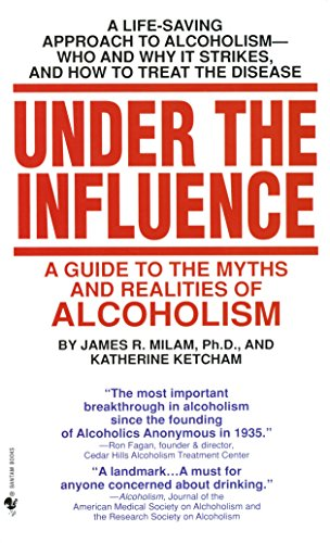 9780553274875: Under the Influence: A Guide to the Myths and Realities of Alcoholism