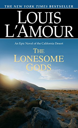 The Lonesome Gods: An Epic Novel of: L'Amour, Louis