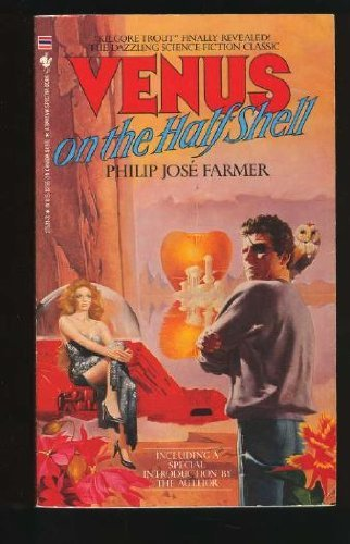 Venus on the Half-Shell: Farmer, Philip Jose (Kilgore Trout)