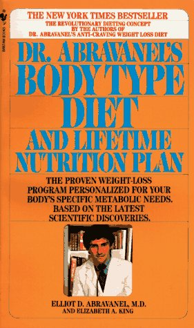 Dr. Abravanel's Body Type Diet (0553275755) by Elizabeth A. King; Elliot D. Abravanel