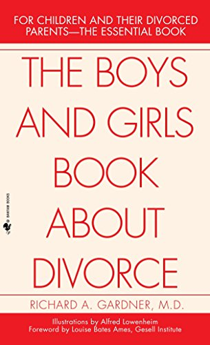 9780553276190: The Boys and Girls Book About Divorce: For Children and Their Divorced Parents--The Essential Book