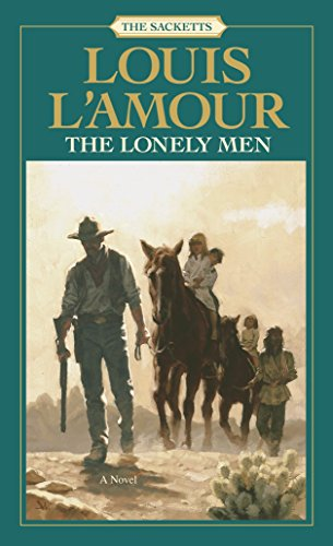 9780553276770: The Lonely Men: The Sacketts: A Novel