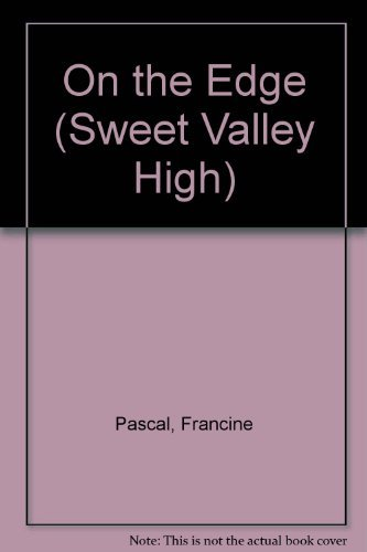 On The Edge (Sweet Valley High, No.40): Pascal, Francine