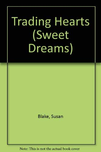 Trading Hearts (Sweet Dreams Series #162) (9780553277197) by Susan Blake