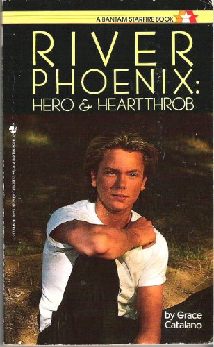 9780553277289: River Phoenix: Hero & Heartthrob