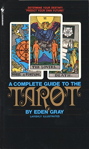 9780553277524: The Complete Guide to the Tarot: Determine Your Destiny! Predict Your Own Future!