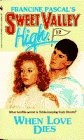 9780553277555 When Love Dies Sweet Valley High Abebooks