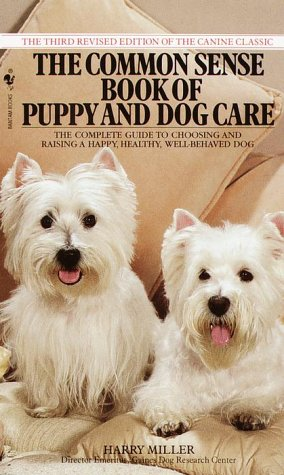 9780553277890: Common Sense Book of Puppy and Dog Care: The Complete Guide To Choosing And Raising A Happy, Healthy, And Well-Behaved Dog