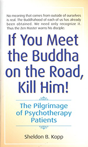 9780553278323: If You Meet the Buddha on the Road, Kill Him: The Pilgrimage of Psychotherapy Patients