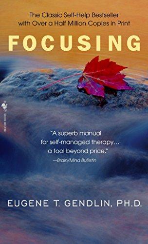 Focusing: Gendlin, Eugene T.