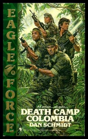 9780553279016: DEATH CAMP COLOMBIA (Eagle Force)