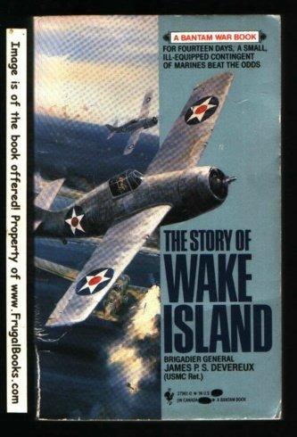 9780553279610: The Story of Wake Island (Bantam War Books)