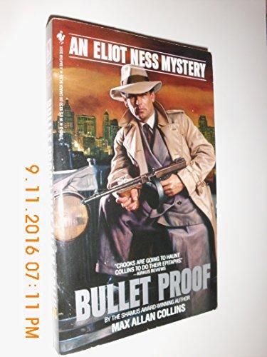 9780553279825: BULLET PROOF (Eliot Ness Mystery)
