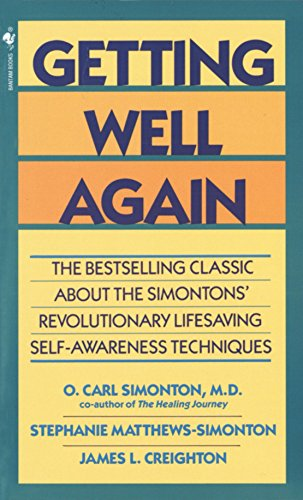 9780553280333: Getting Well Again: The Bestselling Classic About the Simontons' Revolutionary Lifesaving Self- Awareness Techniques
