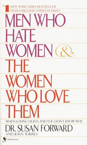 9780553280371: Men Who Hate Women and the Women Who Love Them: When Loving Hurts And You Don't Know Why