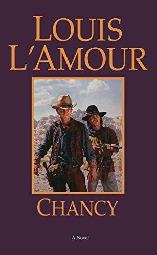 Chancy: A Novel: L'Amour, Louis