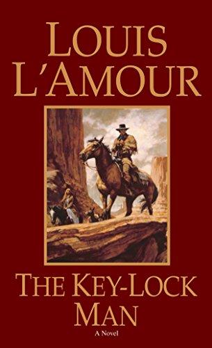 The Key-Lock Man: A Novel: L'Amour, Louis