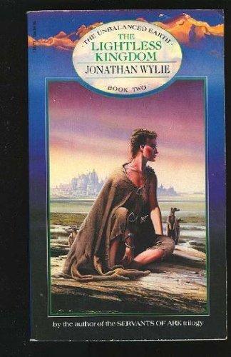 9780553281477: The Lightless Kingdom (Unbalanced Earth Trilogy, No 2)