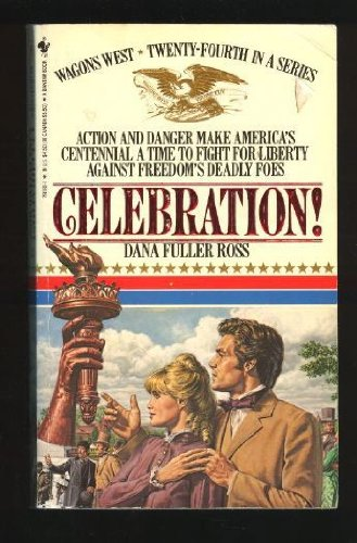 9780553281804: Celebration! (Wagons West Series, No. 24)