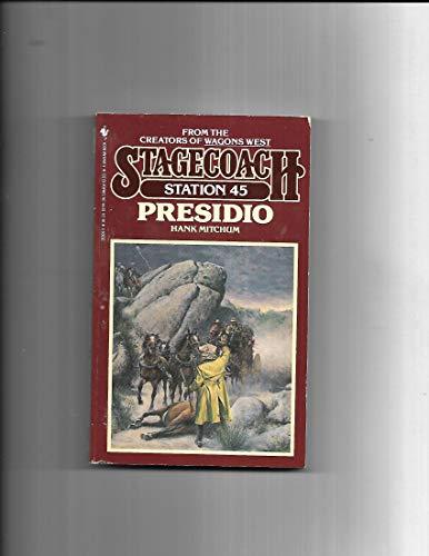 9780553283099: Presidio (Stagecoach Station, No. 45)