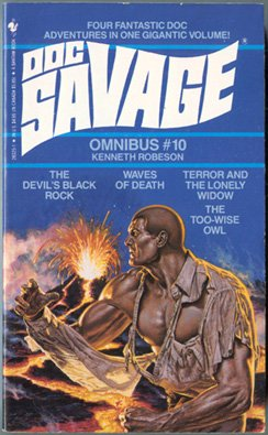 Doc Savage Omnibus #10 : The Devil's Black Rock; Waves of Death/the Too-Wise Owl; Terror and the ...