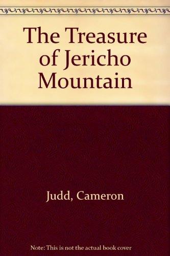 The Treasure of Jericho Mountain: Cameron Judd