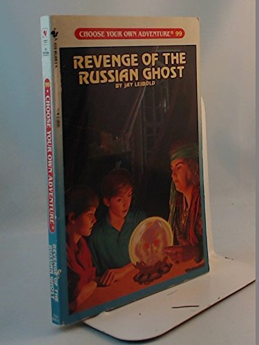 Revenge of the Russian Ghost (Choose Your Own Adventure Rack, No 99): Jay Leibold