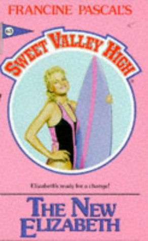 9780553283853: The New Elizabeth (Sweet Valley High #63)