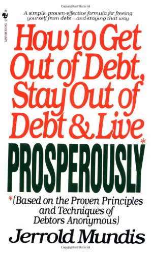 9780553283969: How to Get Out of Debt, Stay Out of Debt, and Live Prosperously: Based on the Proven Principles and Techniques of Debtors Anonymous