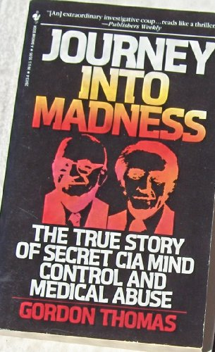 9780553284133: Journey into Madness: The True Story of Secret CIA Mind Control and Medical Abuse