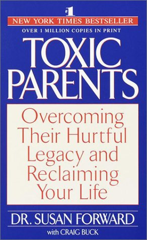 9780553284348: Toxic Parents: Overcoming Their Hurtful Legacy and Reclaiming Your Life