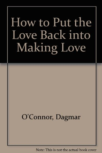 9780553284904: How to Put the Love Back into Making Lov