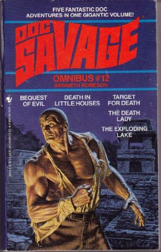 Doc Savage Omnibus #12 : Bequest of Evil; Death in Little Houses; Target for Death; The Death Lad...