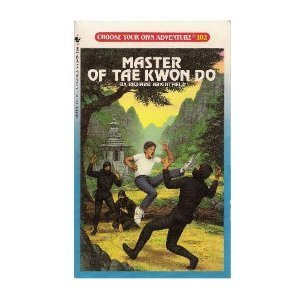 9780553285161: Master of Tae Kwon Do (Choose Your Adventure, No 102)