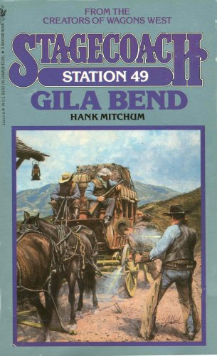9780553286045: Gila Bend (Stagecoach Station, No. 49)