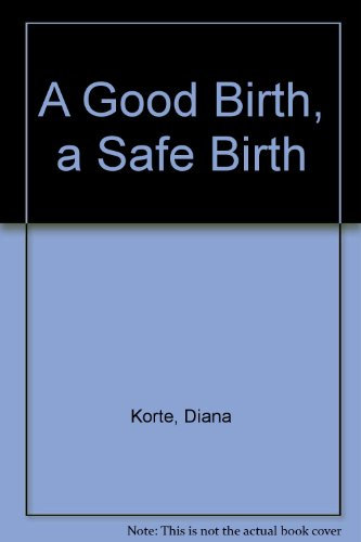 9780553286120: Good Birth, a Safe Birth, A