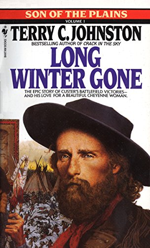 Long Winter Gone: A Novel (Son of the Plains) (0553286218) by Terry C. Johnston