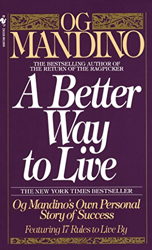 9780553286748: A Better Way to Live: Og Mandino's Own Personal Story of Success Featuring 17 Rules to Live by