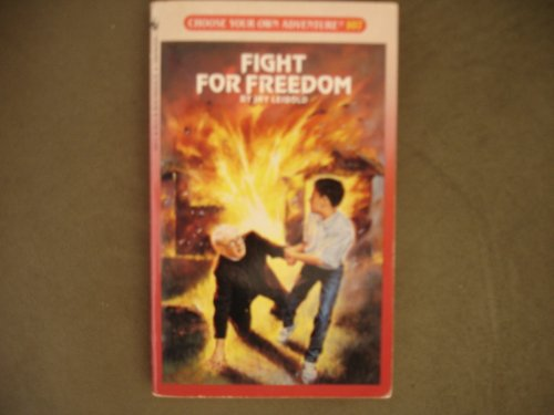Fight for Freedom (Choose Your Own Adventure, No 107): Jay Leibold
