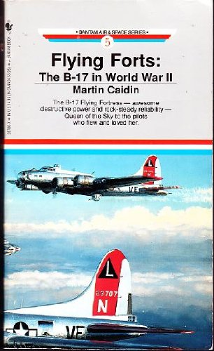 9780553287806: FLYING FORTS: THE B-17 IN WORLD WAR II