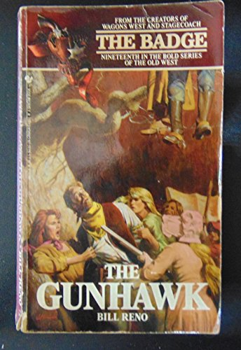9780553287974: The Gunhawk (The Badge Book, No 19)