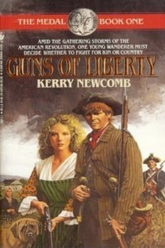Guns of Liberty (The Medal, Book One): Newcomb, Kerry
