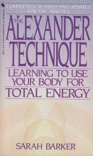 9780553288278: The Alexander Technique (Learning to Use Your Body for Total Energy)
