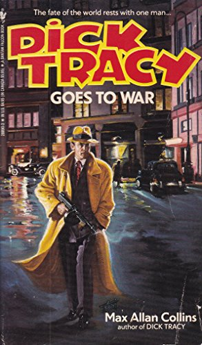 Dick Tracy Goes to War: Collins, Max Allan