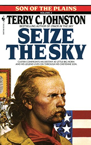 Seize the Sky (Son of the Plains): Terry C. Johnston