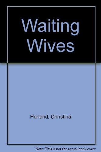 Waiting Wives: Christina Harland